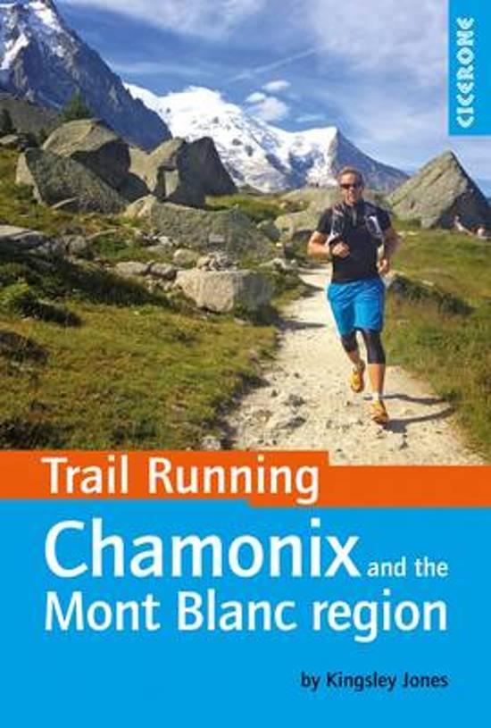 7d564306254 bol.com | Trail Running - Chamonix and the Mont Blanc region ...