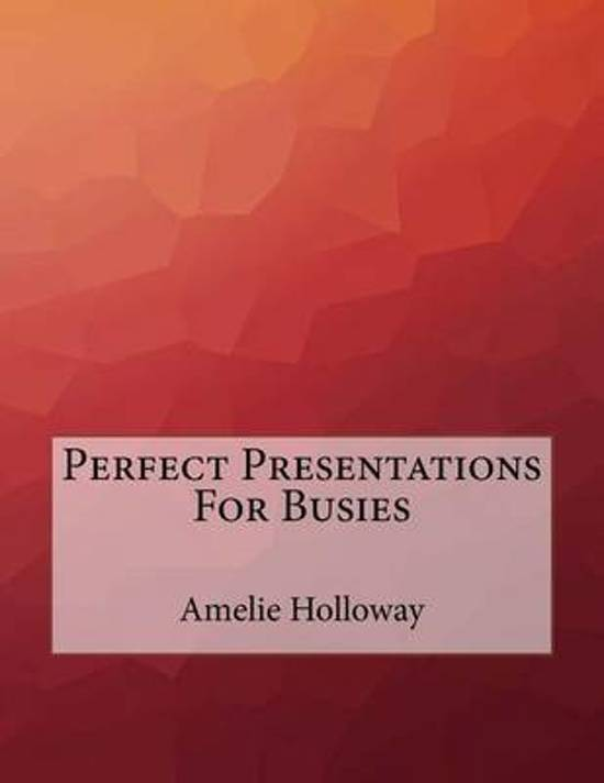 Perfect Presentations for Busies