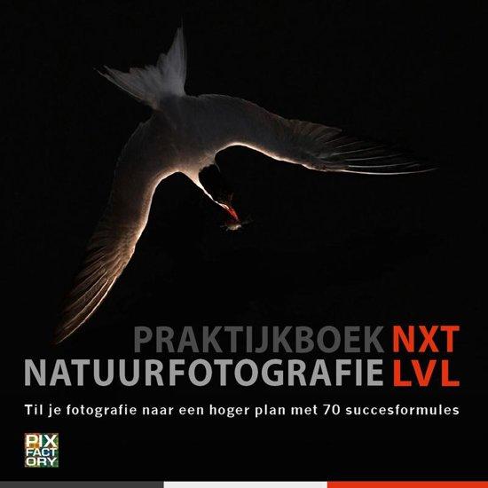 Praktijkboeken natuurfotografie 8 - Natuurfotografie NXT LVL