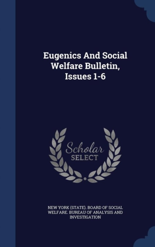 Eugenics and Social Welfare Bulletin, Issues 1-6
