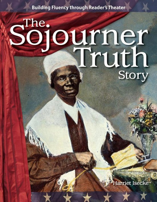 The Sojourner Truth Story
