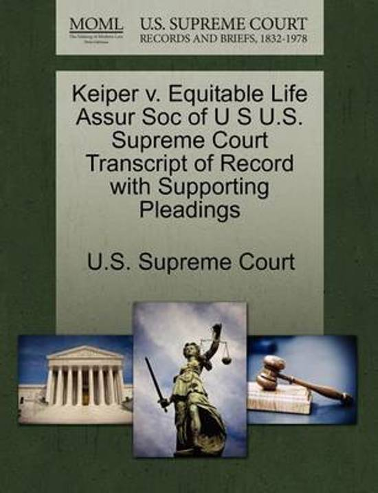 Keiper V. Equitable Life Assur Soc of U S U.S. Supreme Court Transcript of Record with Supporting Pleadings
