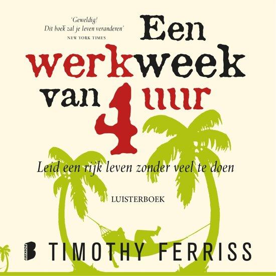 Boek cover Een werkweek van 4 uur van Timothy Ferriss (Onbekend)