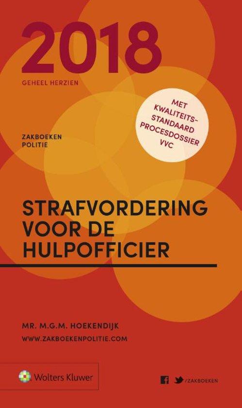 Zakboek Strafvordering voor de Hulpofficier 2018 - M.G.M Hoekendijk
