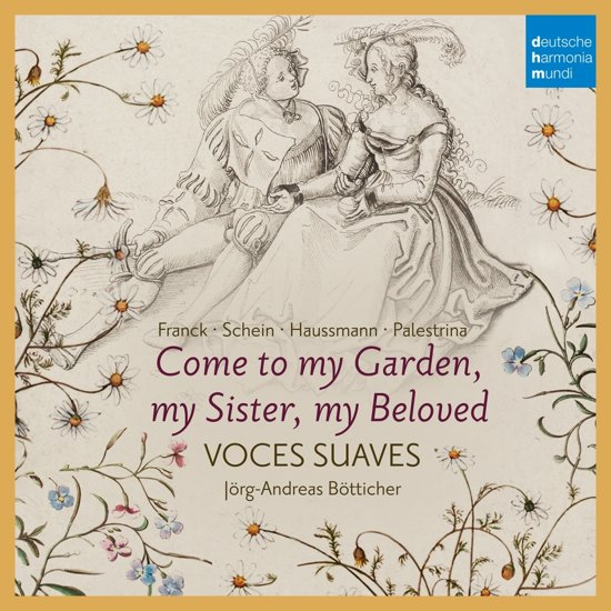 Come To My Garden: Sacred & Secular Renaissance Love Songs