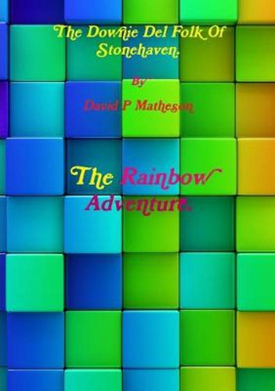 The Downie del Folk of Stonehaven. the Rainbow Adventure