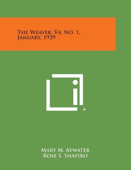 The Weaver, V4, No. 1, January, 1939