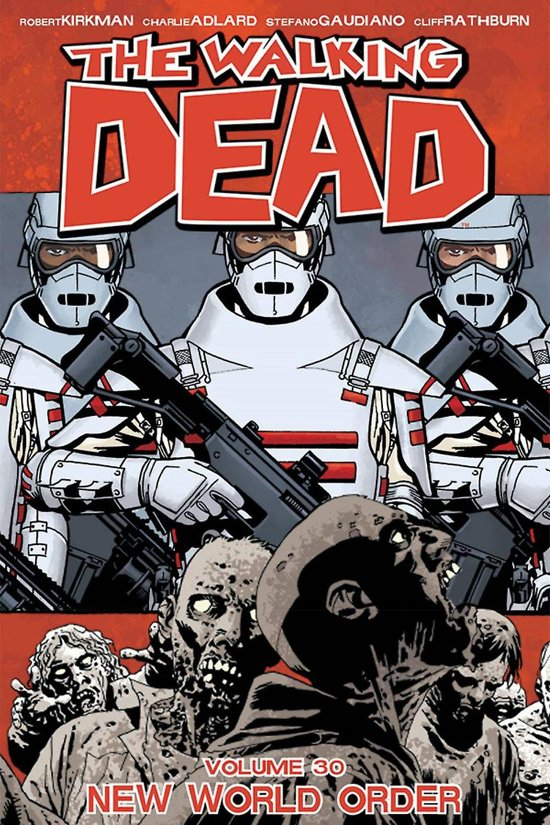 The Walking Dead Volume 30: New World Order - Robert Kirkman