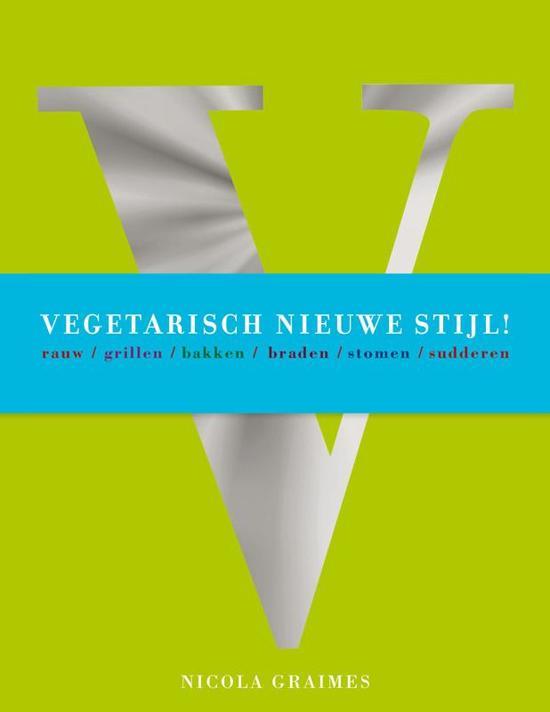 Boek cover Vegetarisch Nieuwe Stijl! van Nicola Graimes (Hardcover)