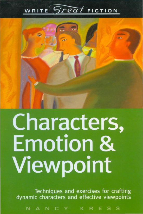 Write Great Fiction - Characters, Emotion & Viewpoint