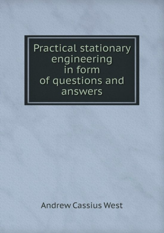 Practical Stationary Engineering in Form of Questions and Answers