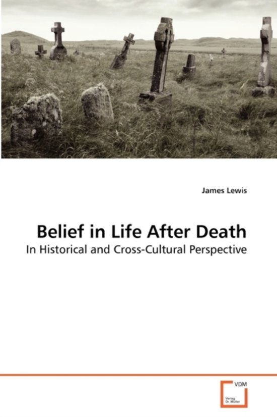 cross cultural beliefs about the afterlife The philosophy and psychology of afterlife the philosophy and psychology of afterlife beliefs pay attention to afterlife beliefs in a cross-cultural.