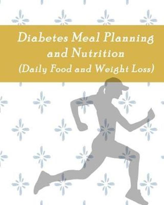 Diabetes Meal Planning and Nutrition (Daily Food and Weight Loss)