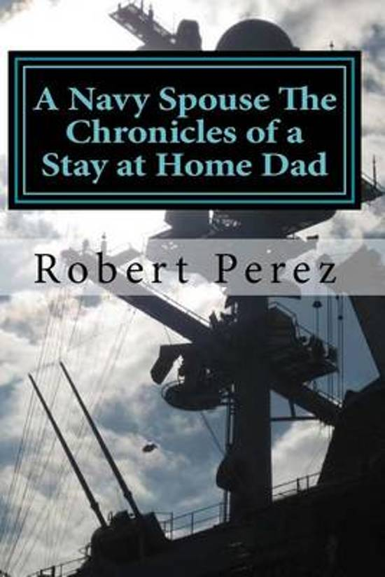 A Navy Spouse the Chronicles of a Stay at Home Dad