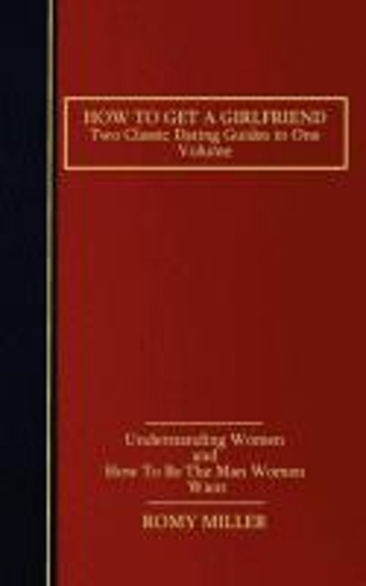 Bolcom How To Get A Girlfriend 9781932420883 Romy Miller Boeken