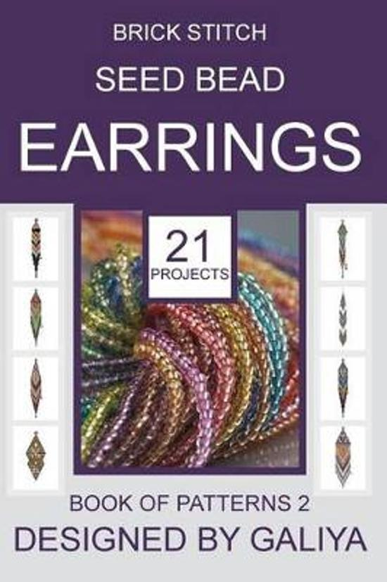 Brick Stitch Seed Bead Earrings. Book of Patterns 2