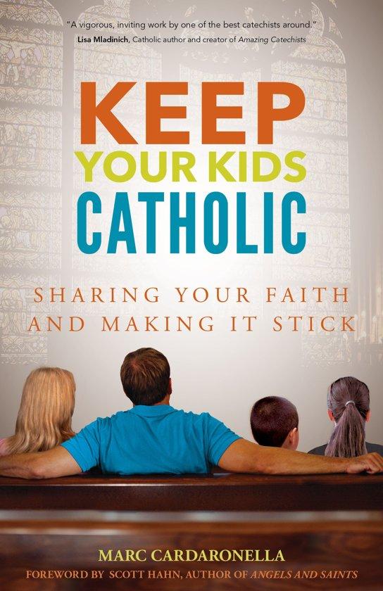 Keep Your Kids Catholic