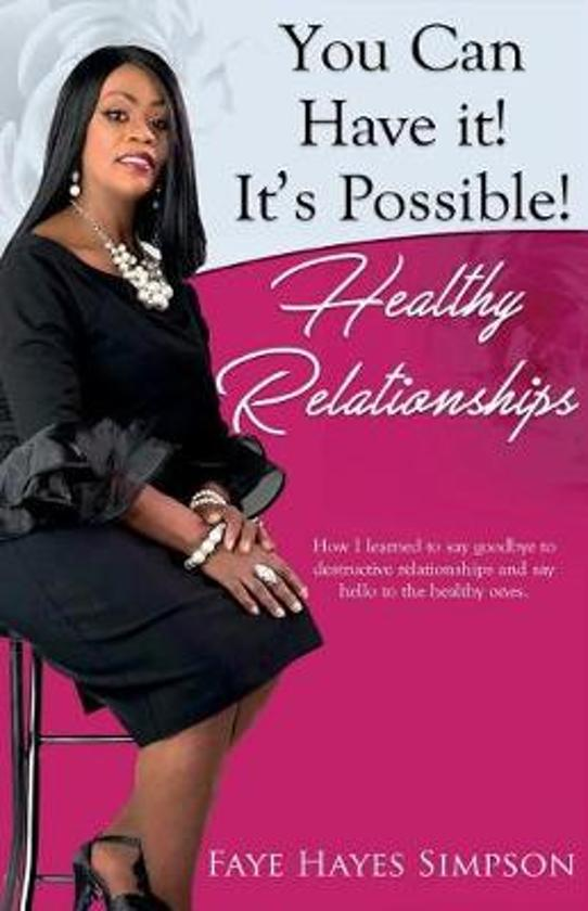 You Can Have It! It's Possible! Healthy Relationships