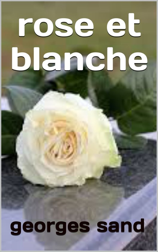 bol.com | rose et blanche (ebook), J. Sand | 1230002069623 | Boeken