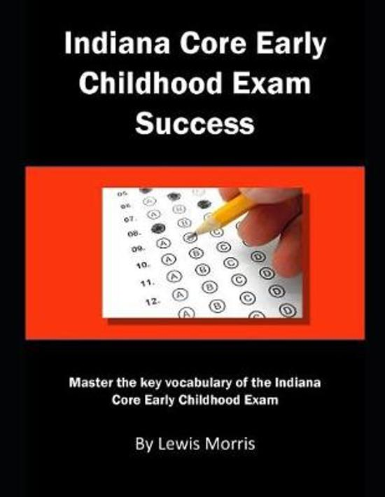 Indiana Core Early Childhood Exam Success