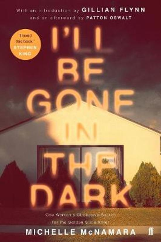 Boek cover Ill Be Gone in the Dark van Michelle Mcnamara (Paperback)