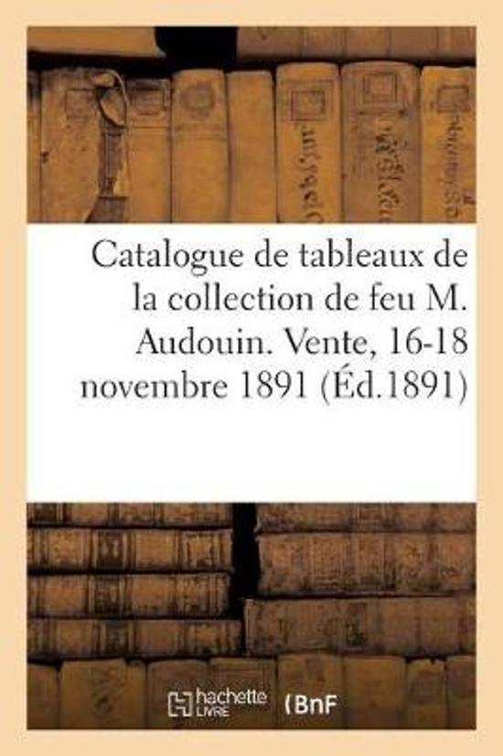 Catalogue de Tableaux Anciens Et Modernes, Aquarelles, Dessins Et Pastels, Gravures En Couleur
