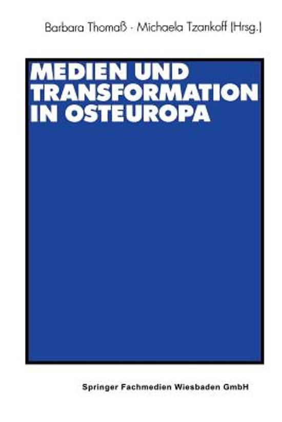 Medien Und Transformation in Osteuropa