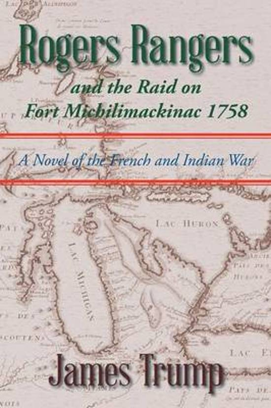 Rogers Rangers and the Raid on Fort Michilimackinac 1758