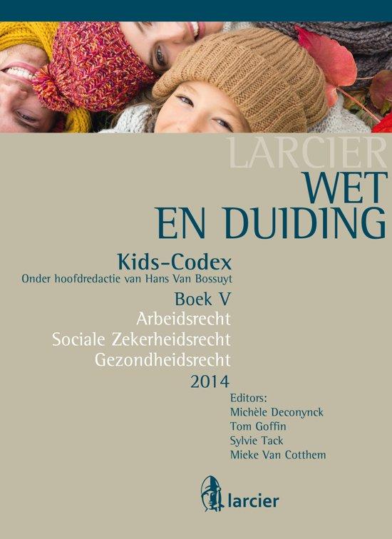 Boek cover Kids-codex -Tweede herwerkte editie - Wet & Duiding Kids-Codex Boek V van Hans van Bossuyt (Onbekend)