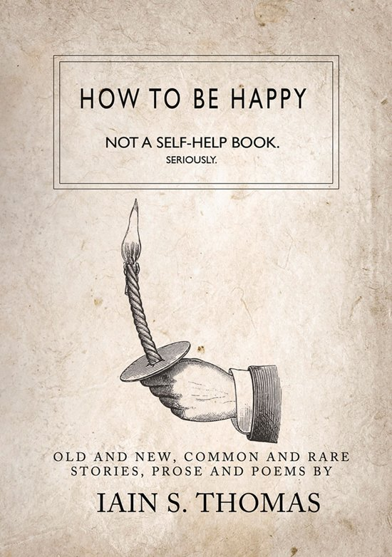 Boek cover How to be Happy: Not a Self-Help Book. Seriously. van Iain Sinclair Thomas (Onbekend)