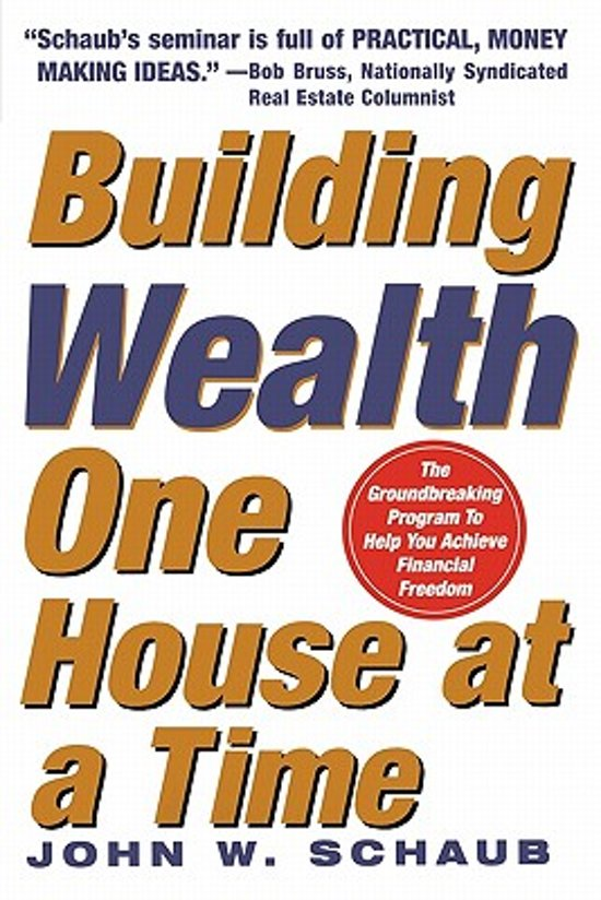 Bol Building Wealth One House At A Time John Schaub