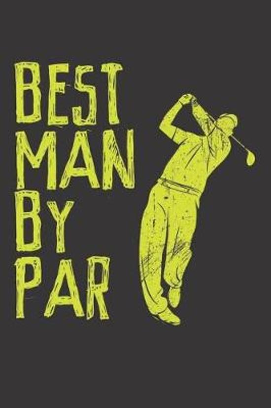 Best Man By Par