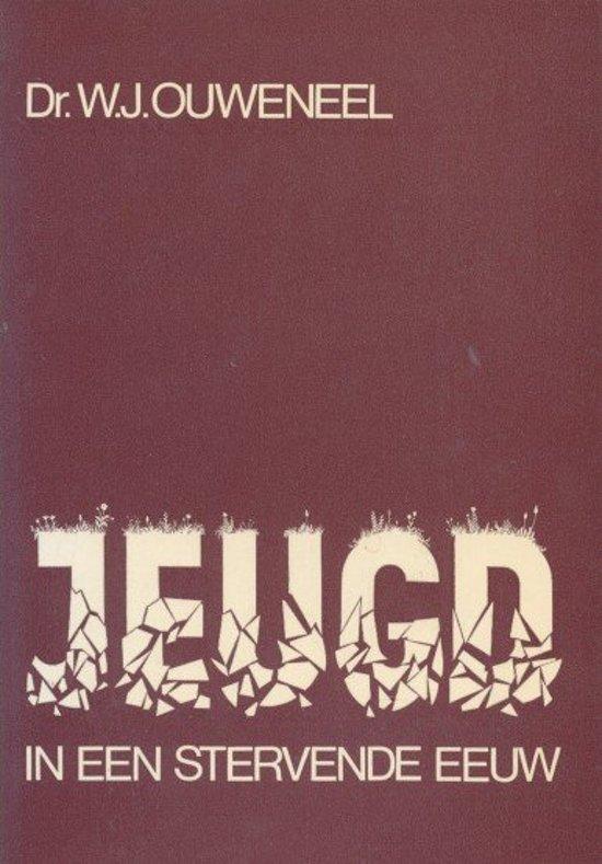 JEUGD IN EEN STERVENDE EEUW - W. J. Ouweneel  