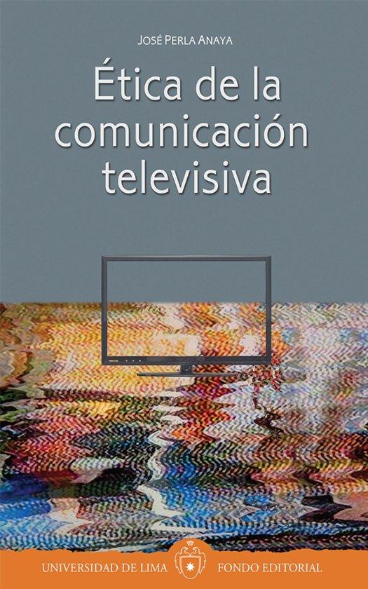 Ética de la comunicacion televisiva