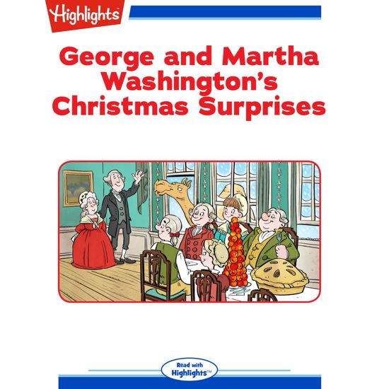 George and Martha Washington's Christmas Surprises