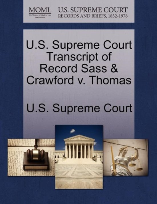 U.S. Supreme Court Transcript of Record Sass & Crawford V. Thomas