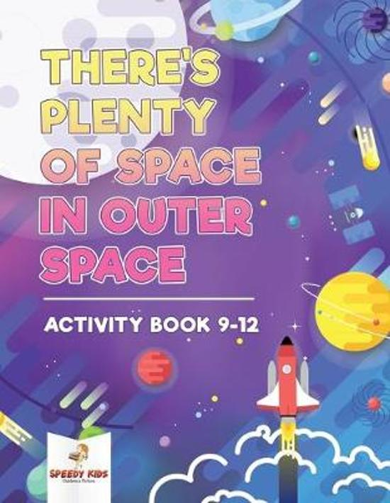 There's Plenty of Space in Outer Space