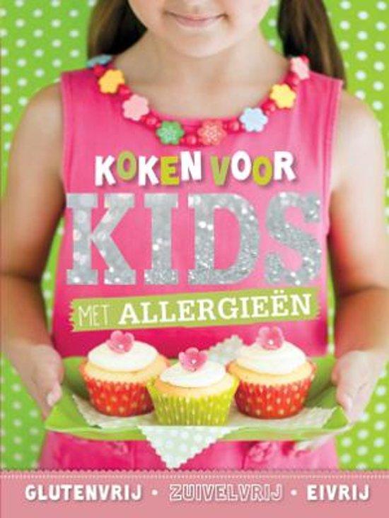 Koken voor Kids met Allergieën - Kookboek - Glutenvrij - Zuivelvrij - Eivrij - 21,5 x 28,5 x 2cm