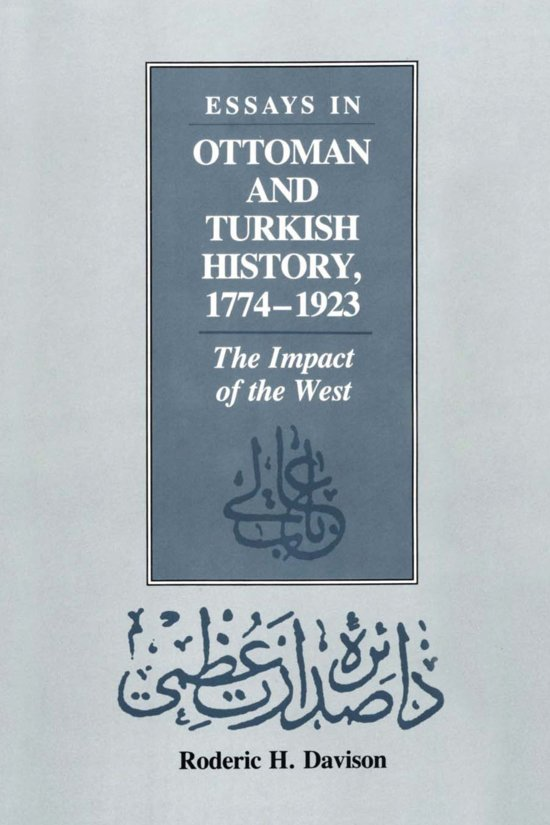 Essays in Ottoman and Turkish history, 1774-1923