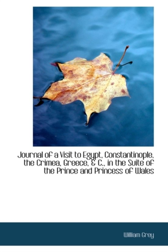 Journal of a Visit to Egypt, Constantinople, the Crimea, Greece