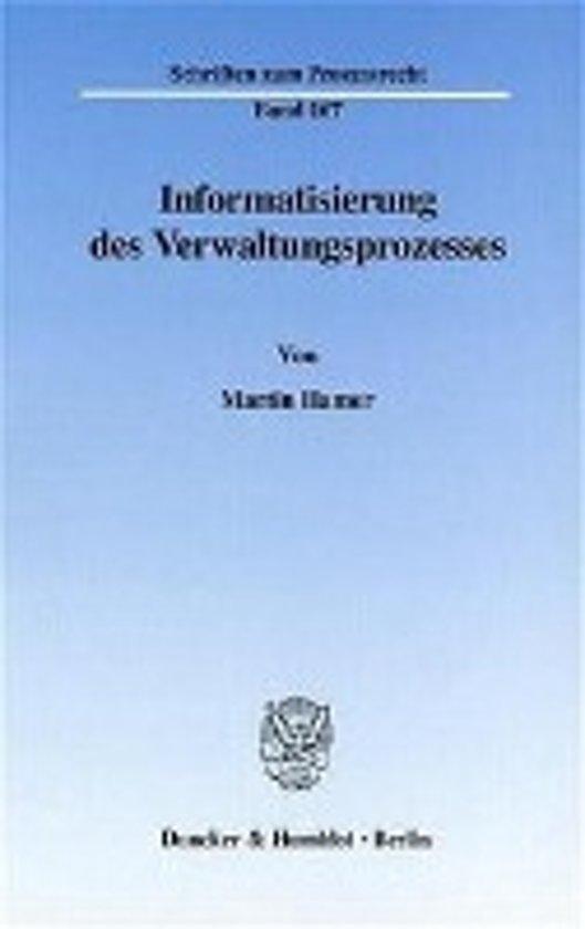 Informatisierung des Verwaltungsprozesses.