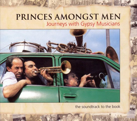 Princes Amongst Men. Journeys With