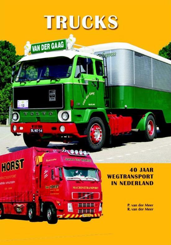 40 jaar wegtransport bol.  Trucks   40 jaar wegtransport in Nederland, R. van der  40 jaar wegtransport