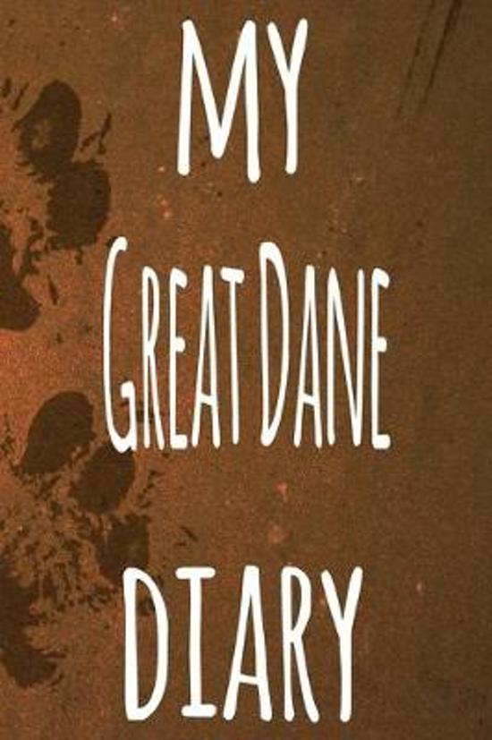 My Great Dane Diary: The perfect gift for the dog owner in your life - 6x9 119 page lined journal!