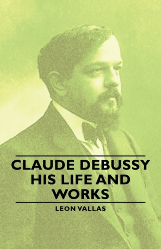 account of the life and works of claude debussy