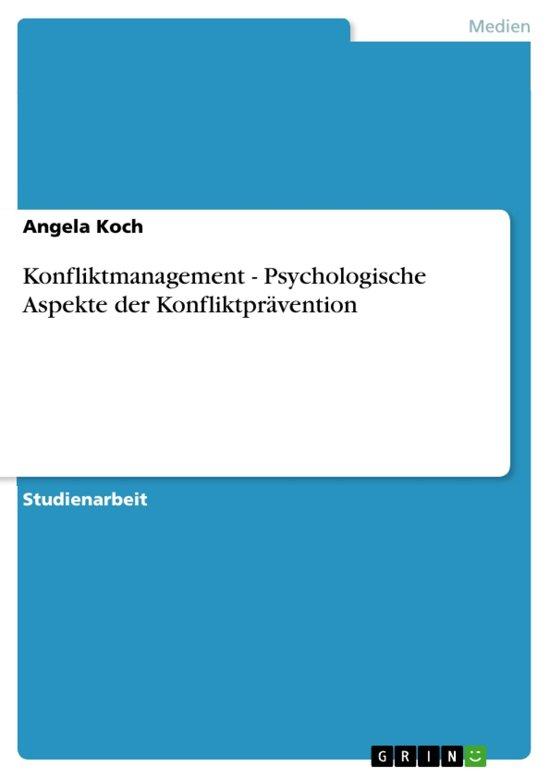 Konfliktmanagement - Psychologische Aspekte der Konfliktprävention