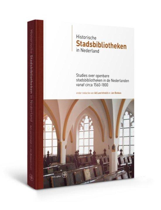 Bijdragen tot de Geschiedenis van de Nederlandse Boekhandel Nieuwe Reeks 18 Historische stadsbibliotheken in Nederland