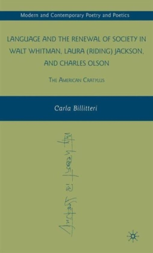 Language and the Renewal of Society in Walt Whitman, Laura (Riding) Jackson, and Charles Olson