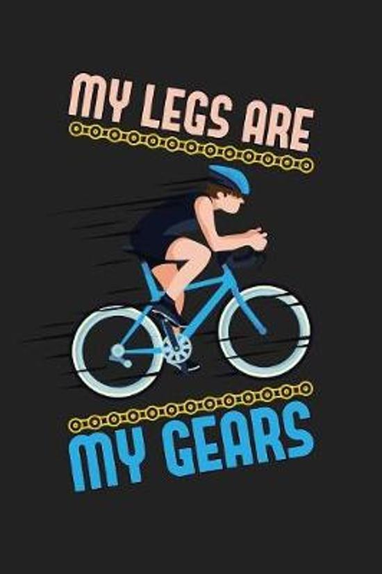 My Legs Are My Gears