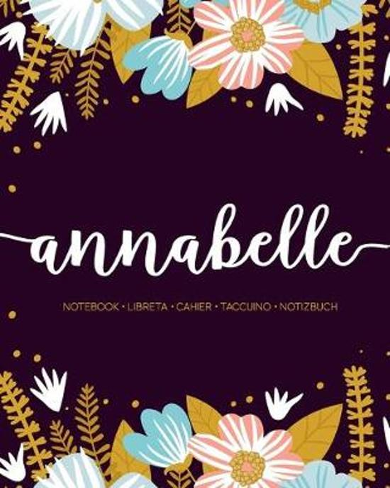 Annabelle: Notebook - Libreta - Cahier - Taccuino - Notizbuch: 110 pages paginas seiten pagine: Modern Florals First Name Noteboo